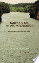 Don t Kill Me  I m Only the Entertainer