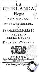 La Ghirlanda elogio del Bruni per l altezza serenissima di Francescomaria 2  Feltrio della Rouere duca 6  d Urbino