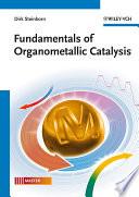 Fundamentals Of Organometallic Catalysis book