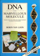 DNA, The Marvellous Molecule : and evolution explained by means...