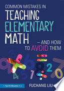 Common Mistakes in Teaching Elementary Math   And How to Avoid Them