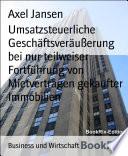 Umsatzsteuerliche Geschäftsveräußerung bei nur teilweiser Fortführung von Mietverträgen gekaufter Immobilien