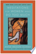 Meditations for Women Who Do Too Much   Revised Edition