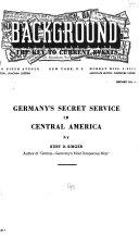 Germany S Secret Service In Central America