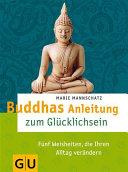 Buddhas Anleitung zum Gl  cklichsein