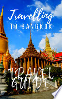 Bangkok Travel Guide 2017