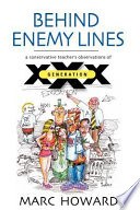 Behind Enemy Lines  A Conservative Teacher s Observations of Generation XXX