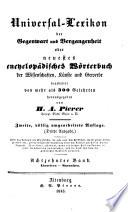 Universal Lexikon der Gegenwart und Vergangenheit oder neuestes encyclop  disches W  rterbuch der Wissenschaften  K  nste und Gewerbe