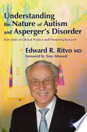 Understanding the Nature of Autism and Asperger s Disorder