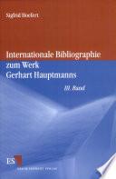Internationale Bibliographie zum Werk Gerhart Hauptmanns III. Band
