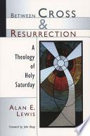 Between Cross and Resurrection