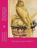 Plain Instructions for Breeding and Rearing Canaries: Raising Canaries