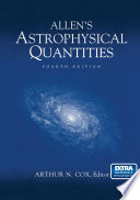 Allen's Astrophysical Quantities : on every astronomer's bookshelf. it...