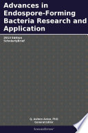 Advances in Endospore Forming Bacteria Research and Application  2013 Edition