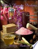 Gaia s Beauty Parlour  101 Homemade Beauty Recipes