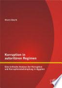 """Korruption in autorit""""ren Regimen: Eine kritische Analyse der Korruption und Korruptionsbek""""mpfung in Žgypten"""