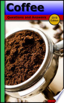 Coffee: Questions And Answers : book with the answers. coffee:...