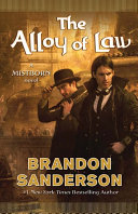 The Alloy Of Law : mistborn series is a heist story of political...