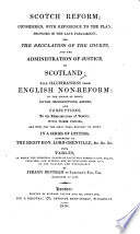 Scotch reform  considered with reference to the plan proposed     for the regulation of the courts     in Scotland