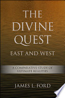 The Divine Quest  East and West