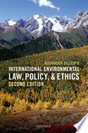 International Environmental Law  Policy  and Ethics