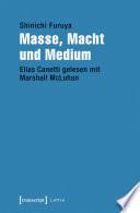Masse, Macht und Medium