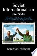 Soviet Internationalism after Stalin