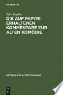 Die auf Papyri erhaltenen Kommentare zur Alten Komödie