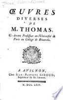 Oeuvres Diverses de Mr. Thomas, Ci-davan Professeur en L'Universite de Paris Au College de Beauvais