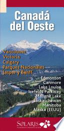 Vancouver, Victoria, Calgary, Edmonton, Banff, Jasper (Canadá del Oeste)