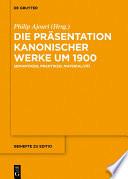Die Präsentation kanonischer Werke um 1900