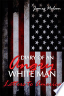 Diary of an Angry White Man  Letters to America