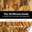 The 30 Minute Guide to Talent and Succession Management