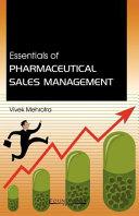 Essentials Of Pharmaceutical Sales Management