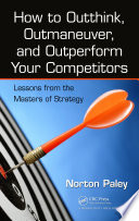 How To Outthink Outmaneuver And Outperform Your Competitors