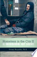 Homeless In The City Ii : passion for the hungry, homeless, abused, and addicted...