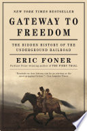 Gateway to Freedom  The Hidden History of the Underground Railroad