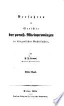 Verfassung, Zuständigkeit und Verfahren der Gerichte der preuß. Rheinprovinzen in bürgerlichen Rechtssachen