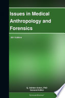 Issues in Medical Anthropology and Forensics  2011 Edition