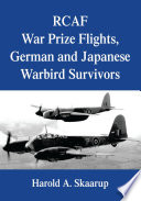 RCAF War Prize Flights  German and Japanese Warbird Survivors