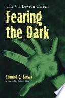Fearing the Dark