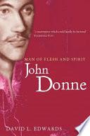 John Donne  Man of Flesh and Spirit