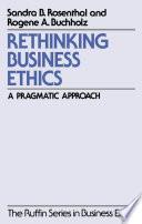 Rethinking Business Ethics