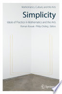Simplicity Ideals Of Practice In Mathematics And The Arts