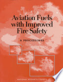 Aviation Fuels with Improved Fire Safety Critical To Improving Survivability In Impact Survivable