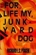 For, Life My, Junkyard Dog To Attain Just That