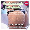 Raccolta storie erotiche edite a Dicembre   di Mat Marlin sexy hot