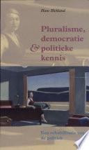 Pluralisme, democratie en politieke kennis