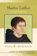 Martin Luther : profiles the life of martin luther and the...