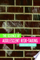 The Science Of Adolescent Risk Taking